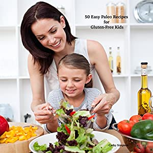 50 Easy Paleo Recipes for Gluten-Free Kids Audiobook