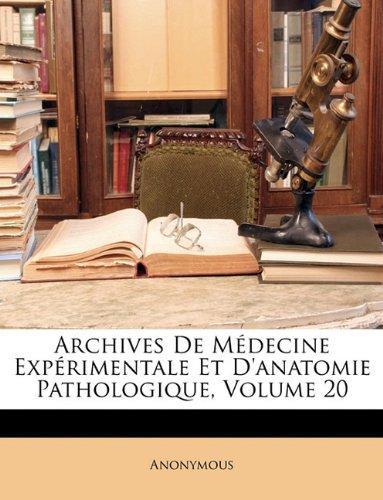 Archives De Médecine Expérimentale Et D'anatomie Pathologique, Volume 20