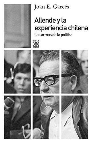 ALLENDE Y LA EXPERIENCIA CHILENA