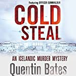 Cold Steal: Officer Gunnhildur, Book 4 | Quentin Bates