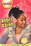 That's so Raven: Rebel Raven - Book #15: Junior Novel (That's So Raven (Numbered Paperback)) (0786836016) by Alfonsi, Alice