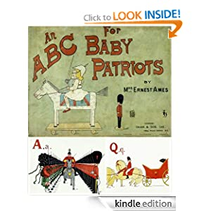 An A B C, for Baby Patriots (Alphabet Rhymes Children Picture Book