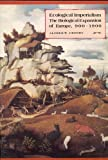 Ecological Imperialism: The Biological Expansion of Europe, 900-1900 (Studies in Environment and History) (0521336139) by Crosby, Alfred W.