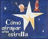 Cómo atrapar una estrella (Spanish Edition)