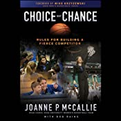 Choice Not Chance: Rules for Building a Fierce Competitor | [Joanne P. McCallie, Rob Rains, Mike Krzyzewski (foreword)]