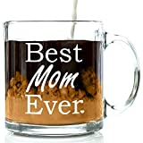 Best Mom Ever Glass Coffee Mug 13 oz - Best Birthday Gifts for Mom From Kids, Son or Daughter - Perfect Unique Present Idea For a Wife, Sister, New Mother, Stepmom, Grandma or In-law