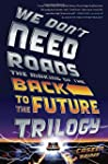 We Don't Need Roads: The Making of th...