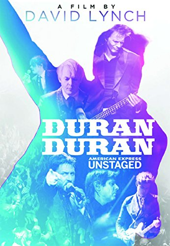 Duran Duran American Express Unstaged : A Film By David Lynch