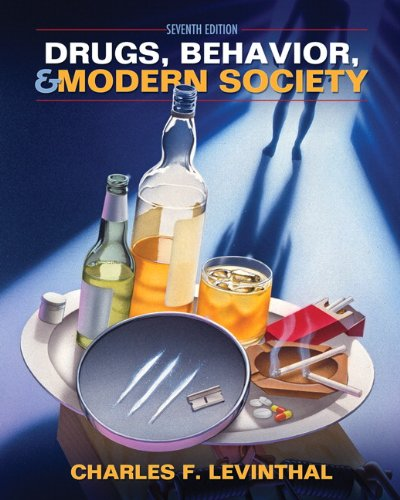 Drugs, Behavior, and Modern Society (7th Edition)