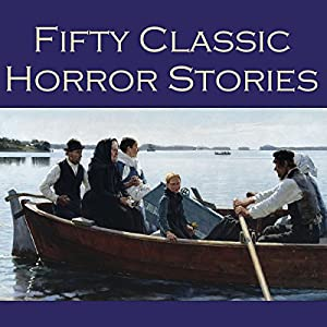 Fifty Classic Horror Stories Audiobook