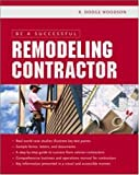 Be a Successful Remodeling Contractor - 0071443827