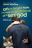 On the Bright Side, I'm Now the Girlfriend of a Sex God (Further Confessions of Georgia Nicolson)
