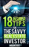 18 Insider Tips For The Savvy Real Estate Investor (Real Estate, Real Estate Investing, Real Property Investing, Investing, Property Investing)