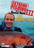 Extreme Fishing Series 3 with Robson Green: World Tour [DVD]