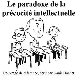 Le paradoxe de la précocité intellectuelle | Livre audio