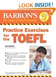 Practice Exercises for the TOEFL: (Test of English as Foreign Language) (Barron's Practice Exercises for the Toefl (Book Only))