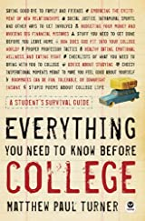 Everything You Need to Know Before College, A Student`s Survival Guide