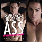 Sharing My Gay Husband's Ass: Wedding Night | Hank Wilder