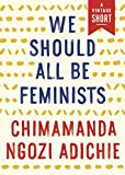We Should All Be Feminists (Kindle Single)