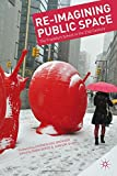 img - for Re-Imagining Public Space: The Frankfurt School in the 21st Century book / textbook / text book