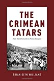 img - for The Crimean Tatars: From Soviet Genocide to Putin's Conquest book / textbook / text book
