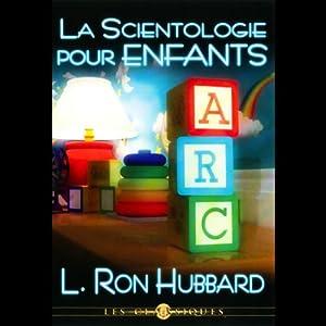La Scientologie Pour Enfants (Child Scientology) Audiobook