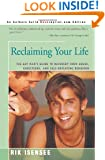 Reclaiming Your Life: The Gay Man's Guide to Recovery from Abuse, Addictions, and Self-defeating Behavior