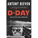 D-Day: The Battle for Normandy ~ Antony Beevor