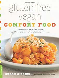 "Gluten-Free Vegan Comfort Food: 125 Simple and Satisfying Recipes, from ""Mac and Cheese"" to Chocolate Cupcakes by Da Capo Lifelong Books"