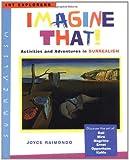 Imagine That!: Activities and Adventures in Surrealism (Art Explorers)