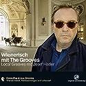 Wienerisch: Local Grooves mit Josef Hader Hörbuch von Stefan Slupetzky Gesprochen von: Dieter Brandecker, Josef Hader