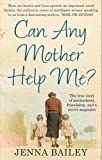 Can Any Mother Help Me? by Bailey. Jenna ( 2012 ) Paperback Bailey. Jenna
