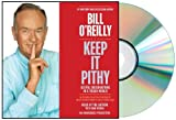 KEEP IT PITHY: Keep it pithy Audiobook:Keep It Pithy:Bill OReilly: KEEP Useful Observations in a Tough World [Audiobook, Unabridged] by Bill OReilly (May 7, 2013)