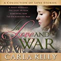 In Love and War (       UNABRIDGED) by Carla Kelly Narrated by Sandi Leavitt