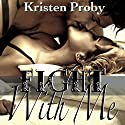 Fight With Me Audiobook by Kristen Proby Narrated by Jennifer Mack
