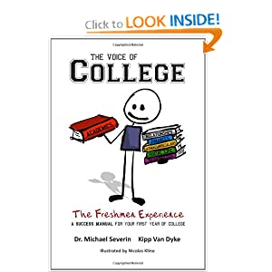 The Voice of College: The Freshmen Experience Kipp Van Dyke, Dr. Michael Severin and Nicolas Kline