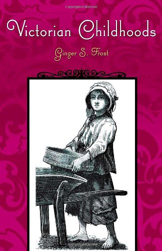 Victorian Childhoods (Victorian Life and Times)