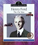 Henry Ford: The Car Man (Famous Inventors) (0766021793) by Ford, Carin T.