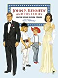 John F. Kennedy and His Family Paper Dolls in Full Color (Dover President Paper Dolls)