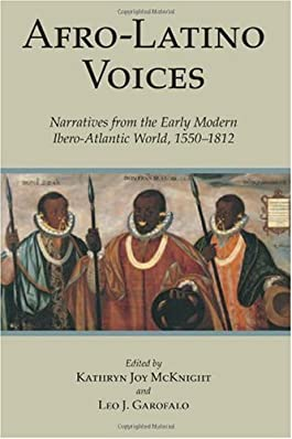 Afro-latino Voices: Narratives from the Early Modern Ibero-Atlantic World, 1550-1812