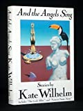 And the Angels Sing (0312068980) by Wilhelm, Kate