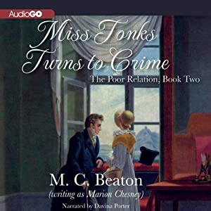 Miss Tonks Turns to Crime: The Poor Relation, Book 2 | [M. C. Beaton]