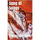 Song Of Songs - Enhanced E-Book Edition (Illustrated. Includes 5 Different Versions, Matthew Henry Commentary, Stunning Photo Gallery + Audio Links) ~ Solomon