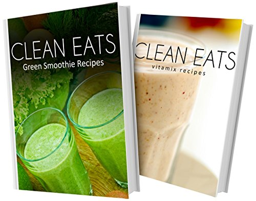 green-smoothie-recipes-and-vitamix-recipes-2-book-combo-clean-eats