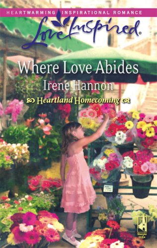 Image for Where Love Abides (Heartland Homecoming, Book 3) (Love Inspired #443)