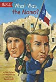 img - for What Was the Alamo? book / textbook / text book