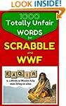 1000 Totally Unfair Words for Scrabbl...