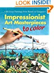 Impressionist Art Masterpieces to Col...