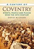 img - for A Century of Coventry book / textbook / text book