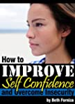 How to Improve Self Confidence and Ov...